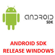 ANDROID SDK RELEASE WINDOWS